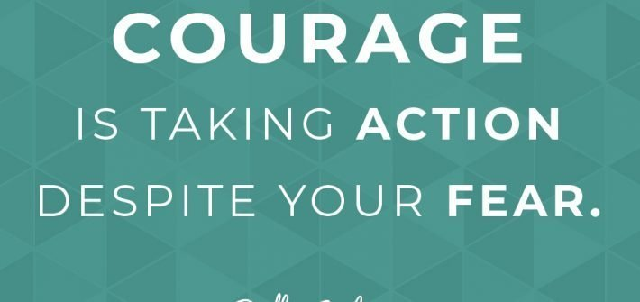 Courage is taking action despite your fears - Ruth Soukup